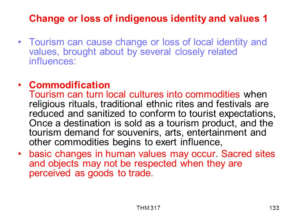 Change or loss of indigenous identity and values 1
