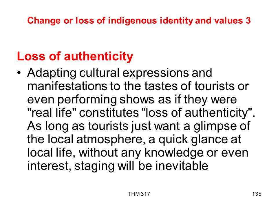 Change or loss of indigenous identity and values 3