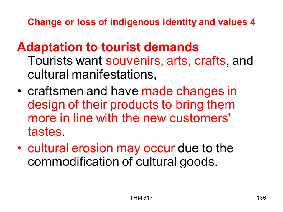 Change or loss of indigenous identity and values 4