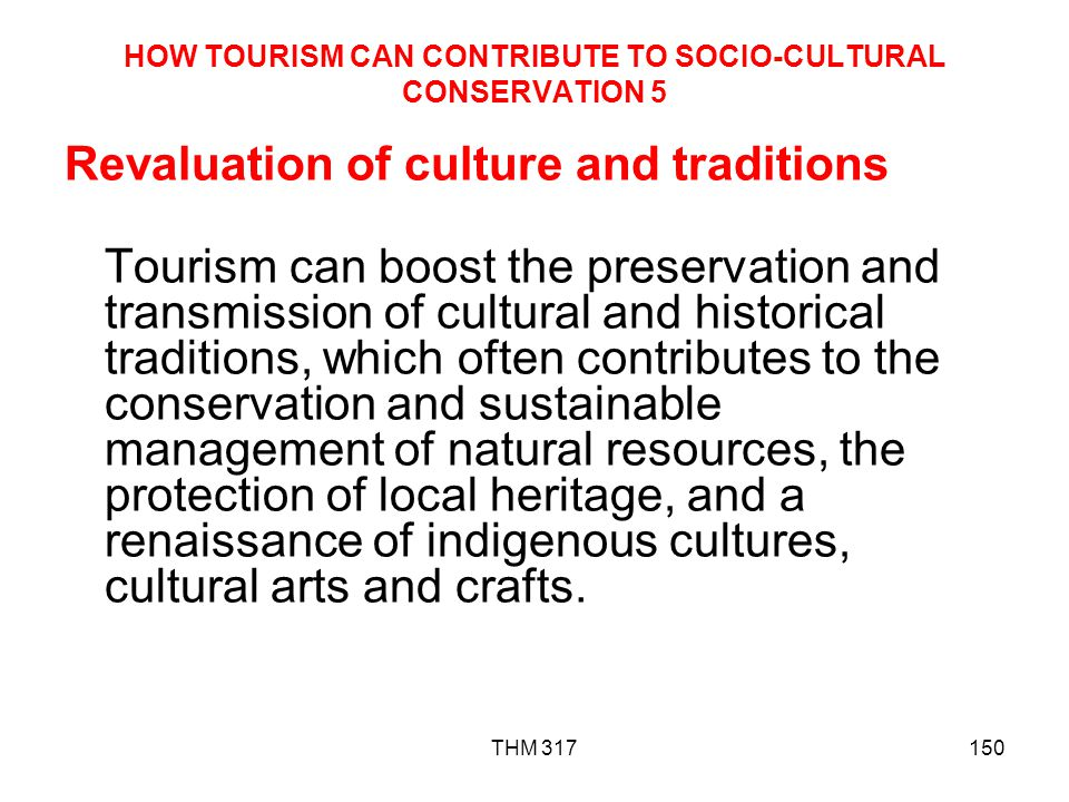 HOW TOURISM CAN CONTRIBUTE TO SOCIO-CULTURAL CONSERVATION 5
