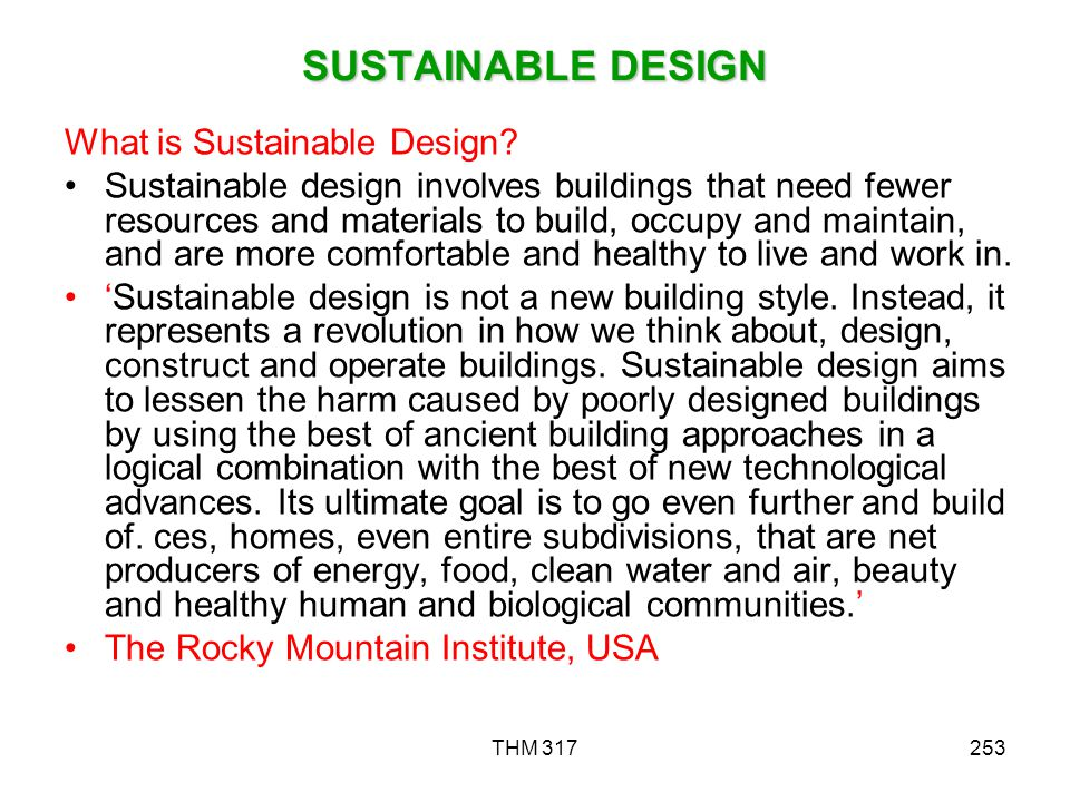 SUSTAINABLE DESIGN What is Sustainable Design