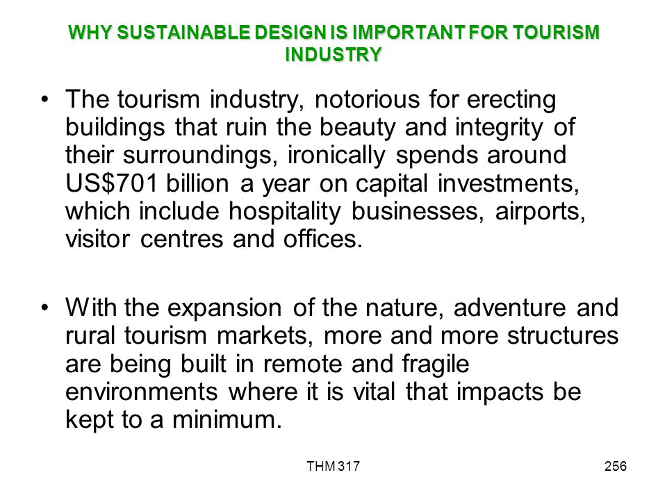 WHY SUSTAINABLE DESIGN IS IMPORTANT FOR TOURISM INDUSTRY