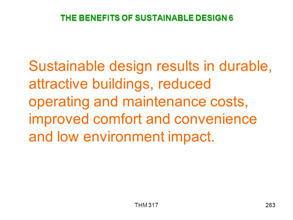 THE BENEFITS OF SUSTAINABLE DESIGN 6