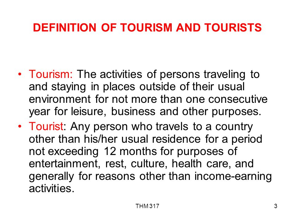 DEFINITION OF TOURISM AND TOURISTS
