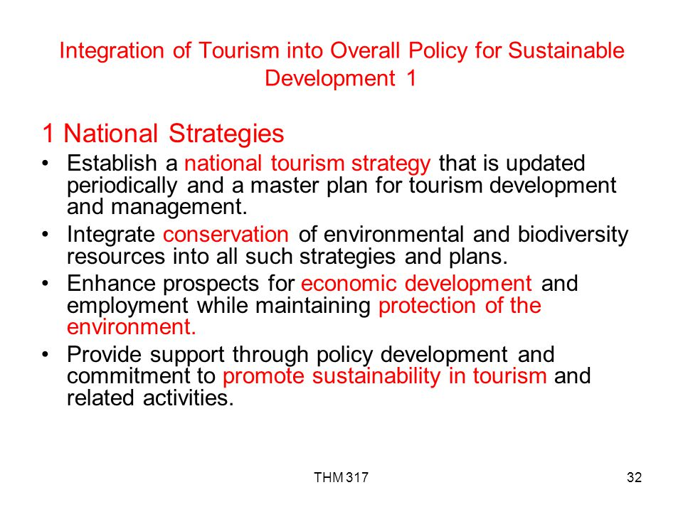 Integration of Tourism into Overall Policy for Sustainable Development 1