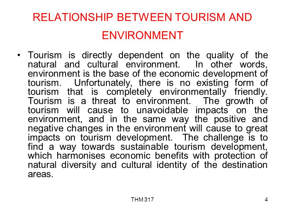 RELATIONSHIP BETWEEN TOURISM AND ENVIRONMENT