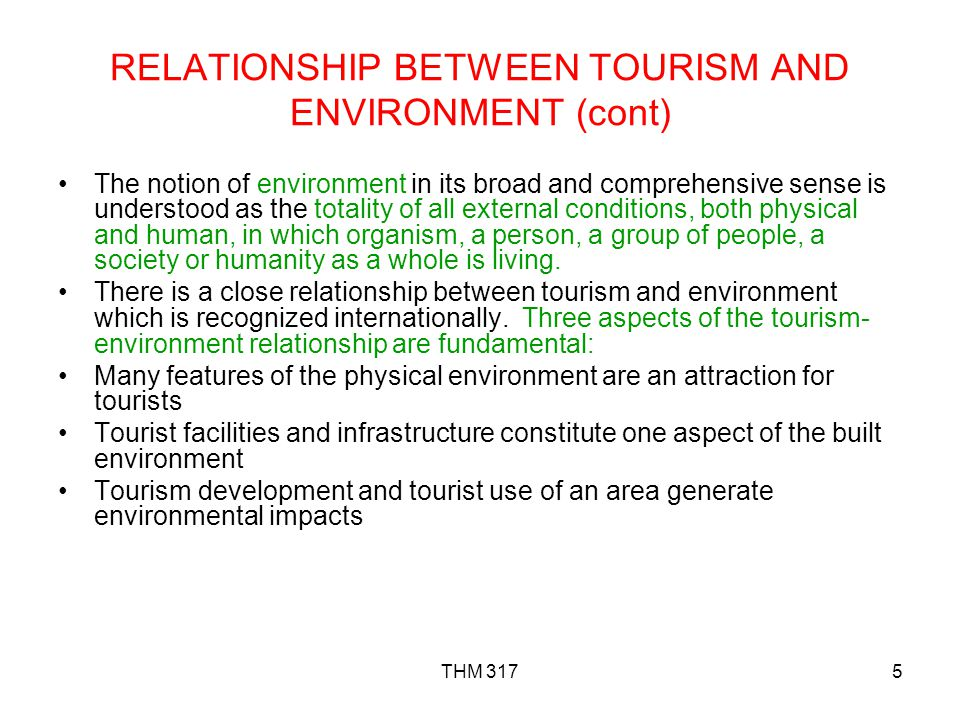 RELATIONSHIP BETWEEN TOURISM AND ENVIRONMENT (cont)