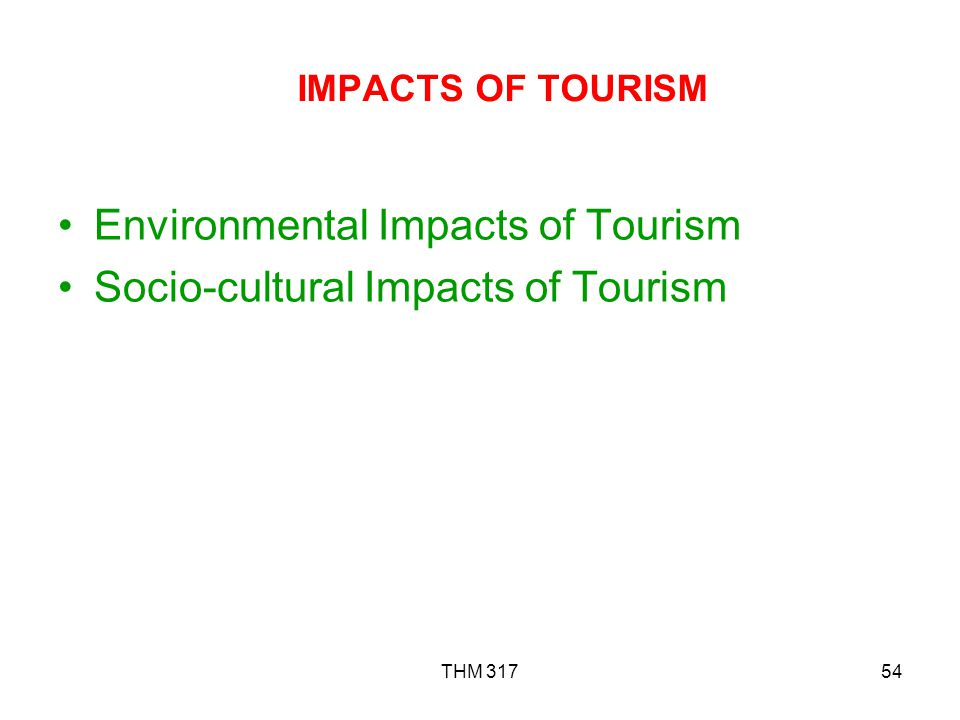IMPACTS OF TOURISM Environmental Impacts of Tourism