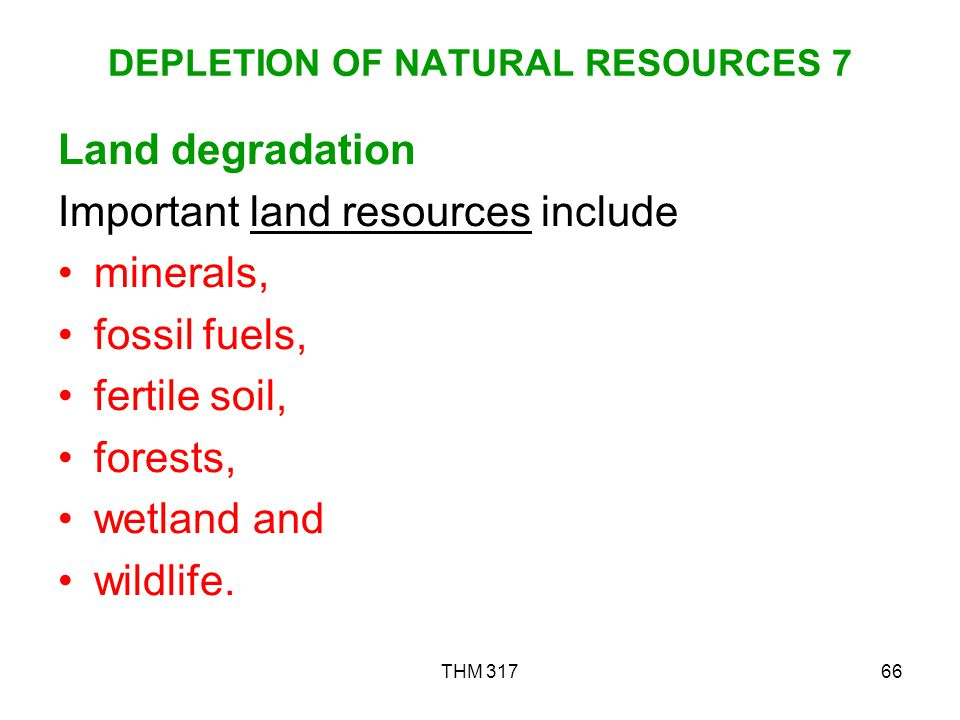 the importance of natural resources and the risk of depletion Transcript of australia's depleting natural resources  what is leading to the depletion of natural resources  over 500 years another natural resource in which we run the risk of running out of is our iron ore iron mining makes up 55% of the mining industry, thus also the mining industry makes up more than 35% of the australian.