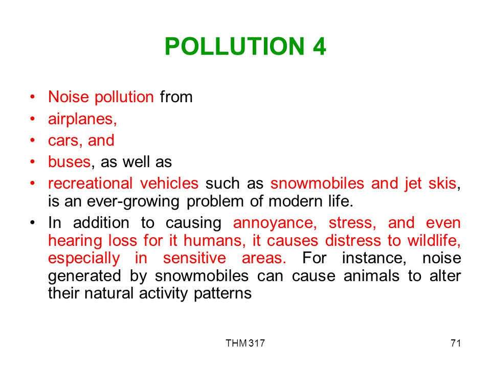 POLLUTION 4 Noise pollution from airplanes, cars, and