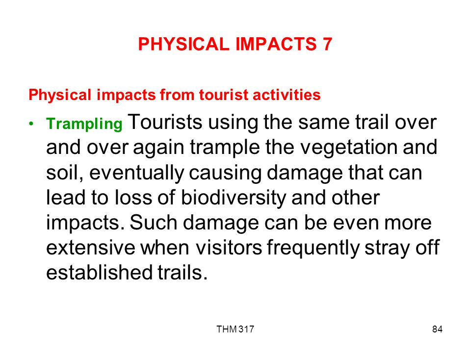 PHYSICAL IMPACTS 7 Physical impacts from tourist activities