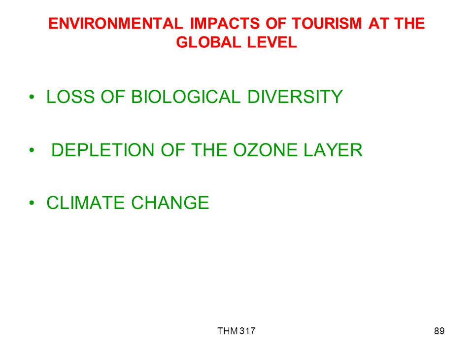 ENVIRONMENTAL IMPACTS OF TOURISM AT THE GLOBAL LEVEL