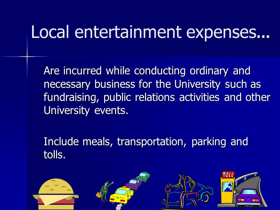 Local entertainment expenses…