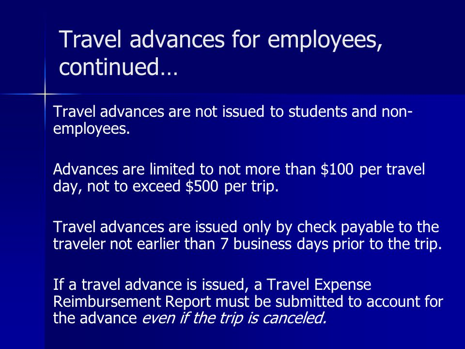 Travel advances for employees, continued…