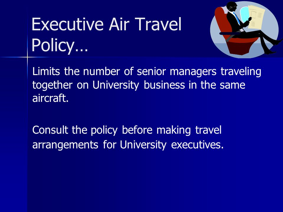 Executive Air Travel Policy…