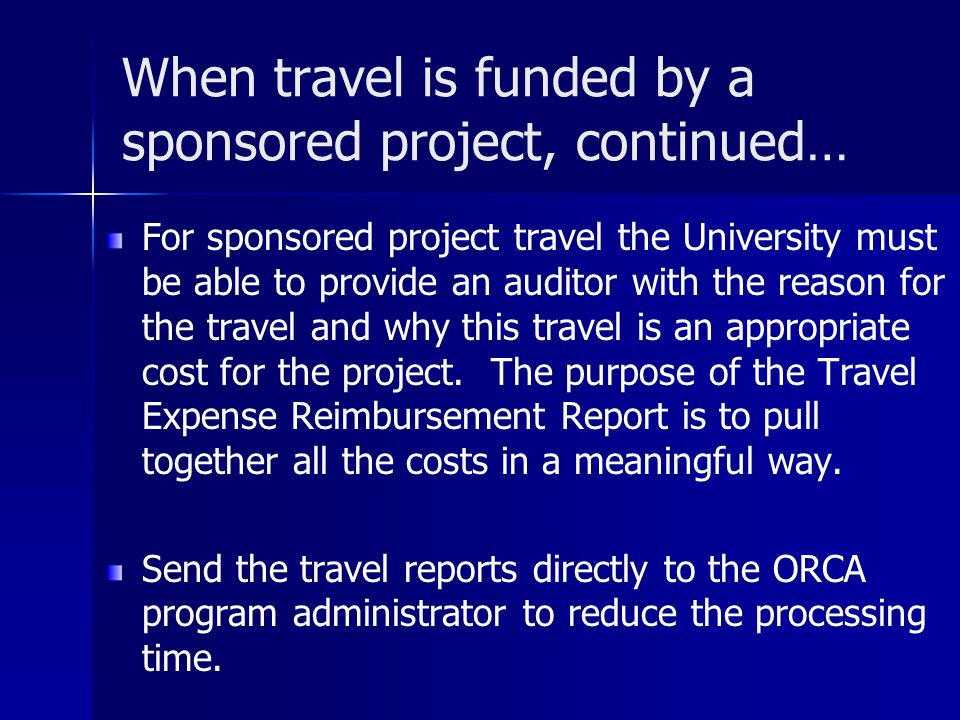 When travel is funded by a sponsored project, continued…