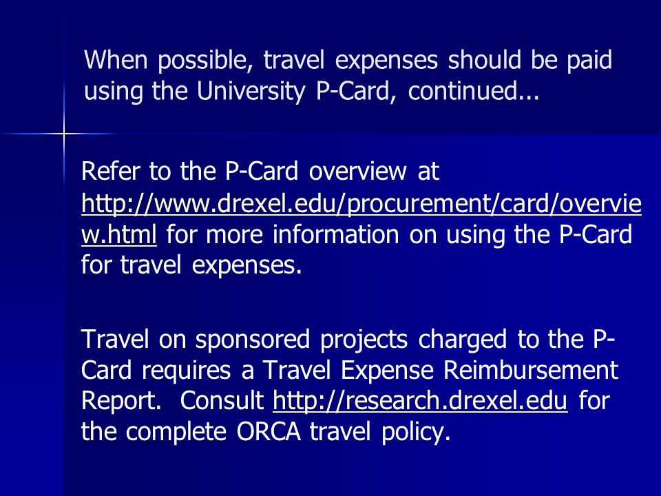 When possible, travel expenses should be paid using the University P-Card, continued...
