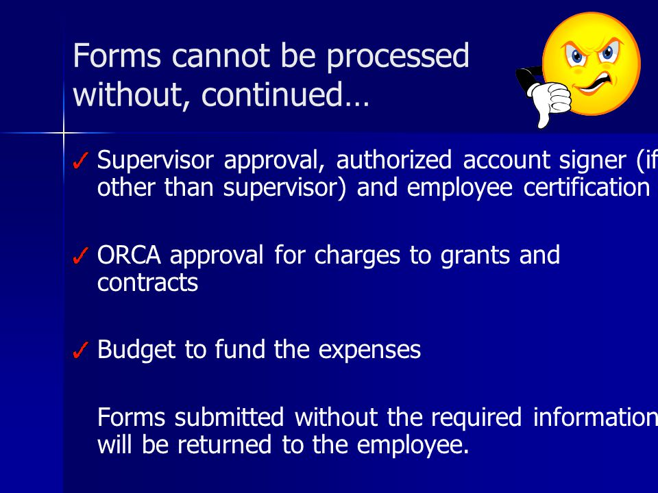 Forms cannot be processed without, continued…