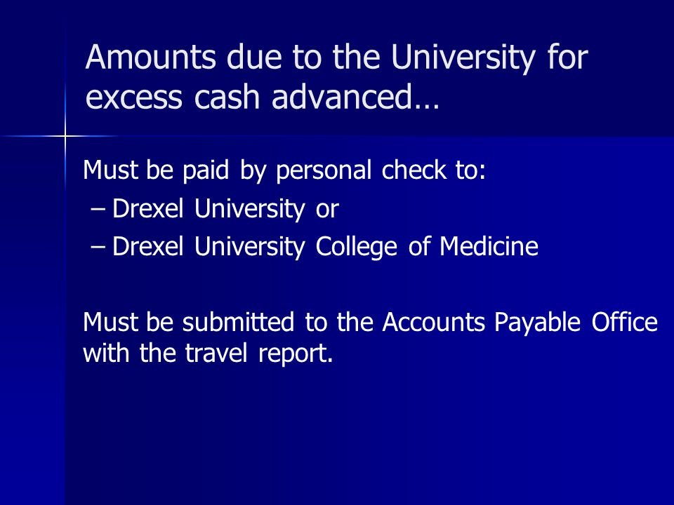 Amounts due to the University for excess cash advanced…