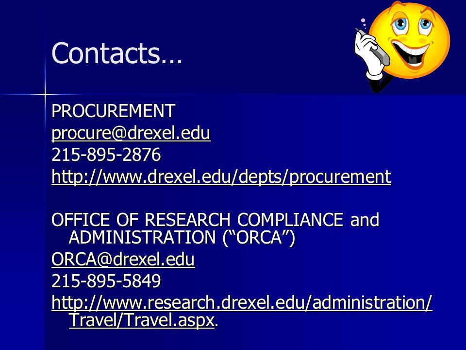 Contacts… PROCUREMENT procure@drexel.edu 215-895-2876