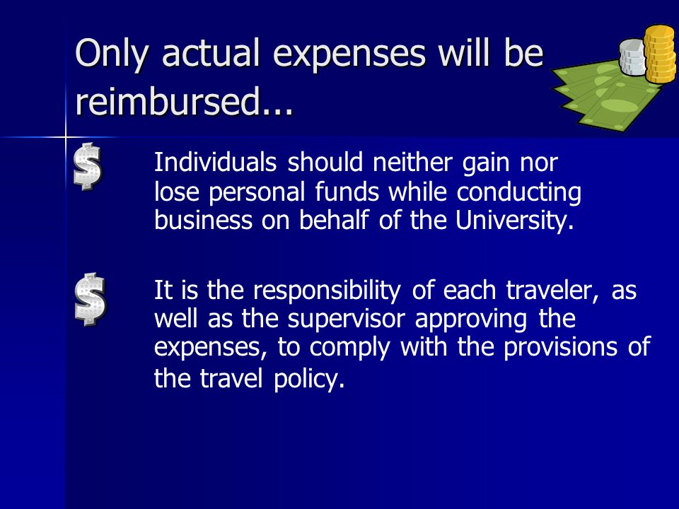 Only actual expenses will be reimbursed...