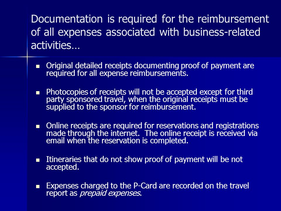 Documentation is required for the reimbursement of all expenses associated with business-related activities…