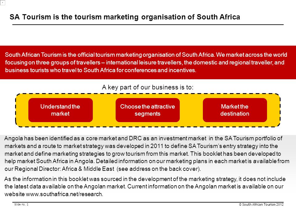 SA Tourism is the tourism marketing organisation of South Africa