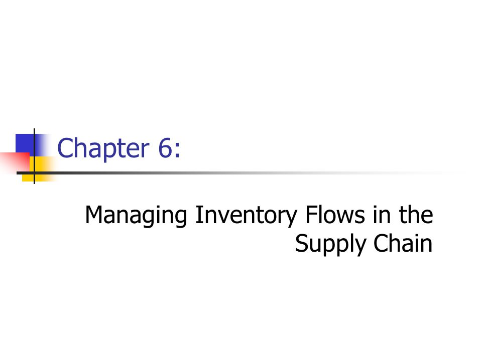 Managing Inventory Flows in the Supply Chain