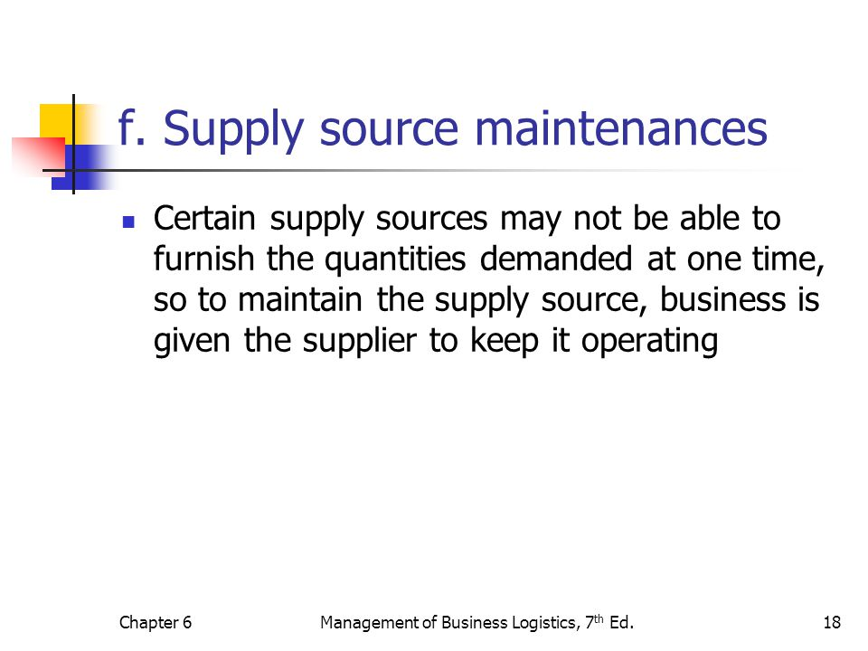 f. Supply source maintenances