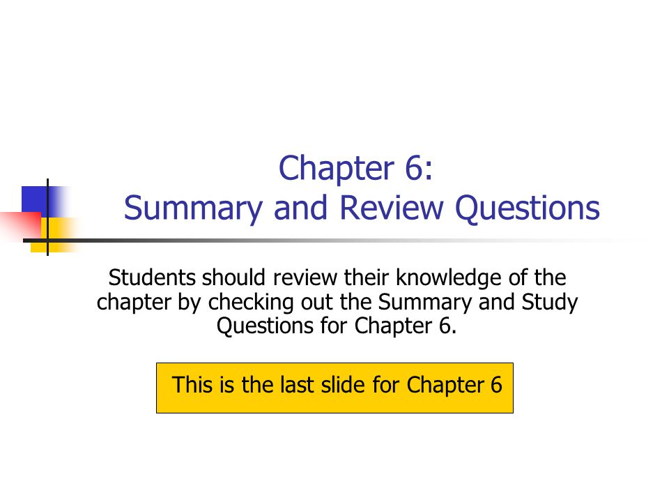 Chapter 6: Summary and Review Questions
