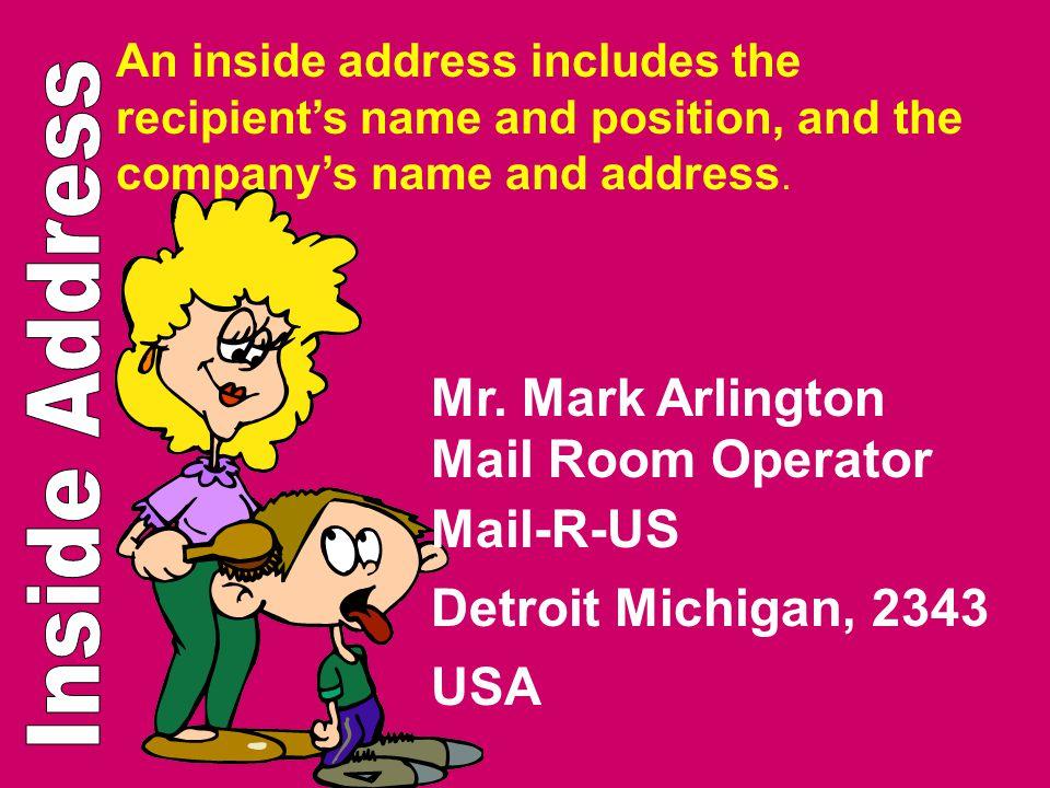 Inside Address Mr. Mark Arlington Mail Room Operator Mail-R-US