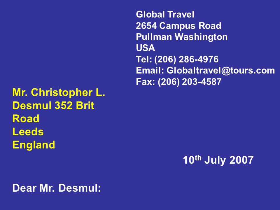 Mr. Christopher L. Desmul 352 Brit Road