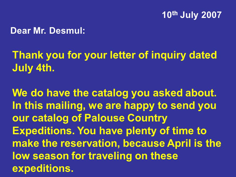 Thank you for your letter of inquiry dated July 4th.