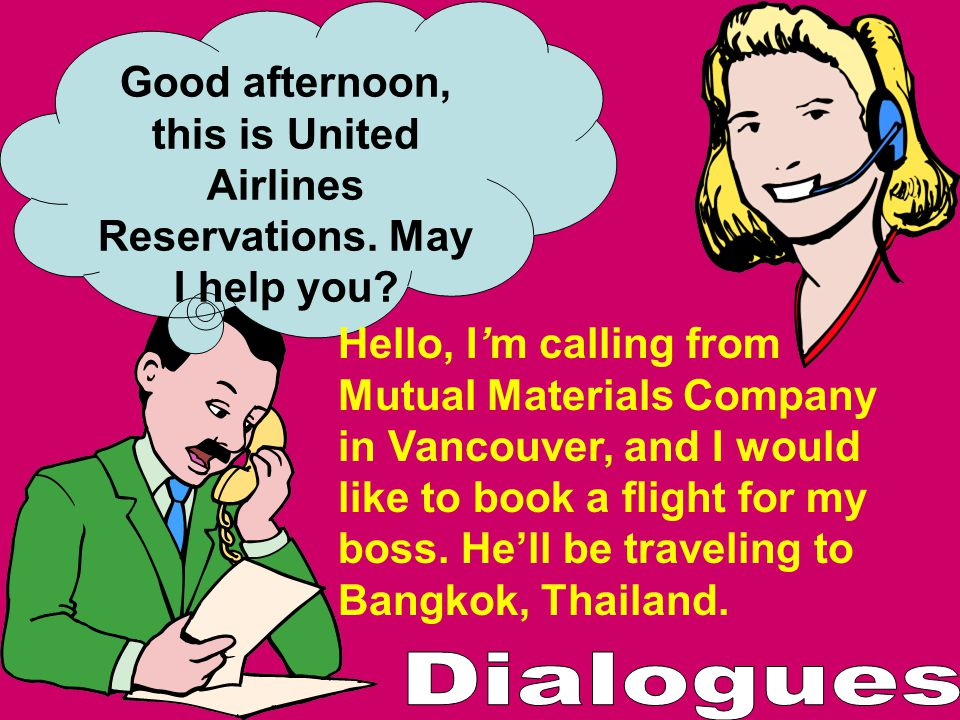 Good afternoon, this is United Airlines Reservations. May I help you