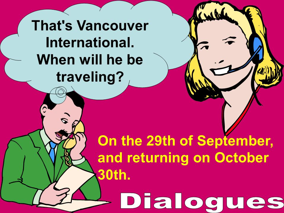 That s Vancouver International. When will he be traveling