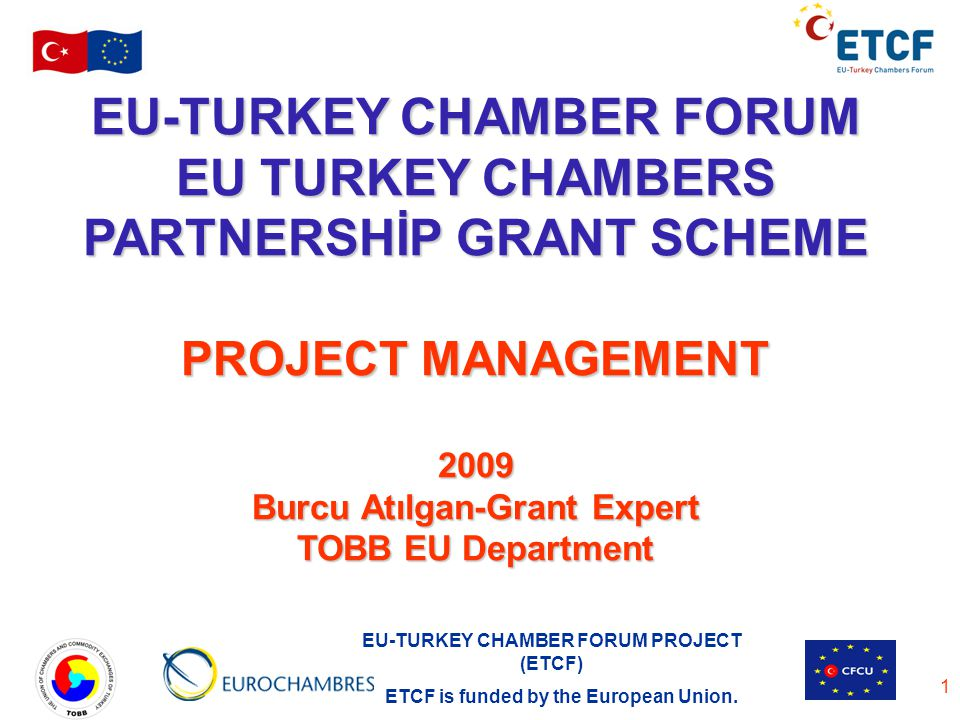 EU-TURKEY CHAMBER FORUM EU TURKEY CHAMBERS PARTNERSHİP GRANT SCHEME