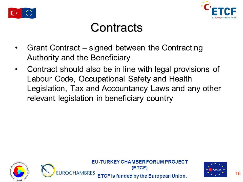 Contracts Grant Contract – signed between the Contracting Authority and the Beneficiary.