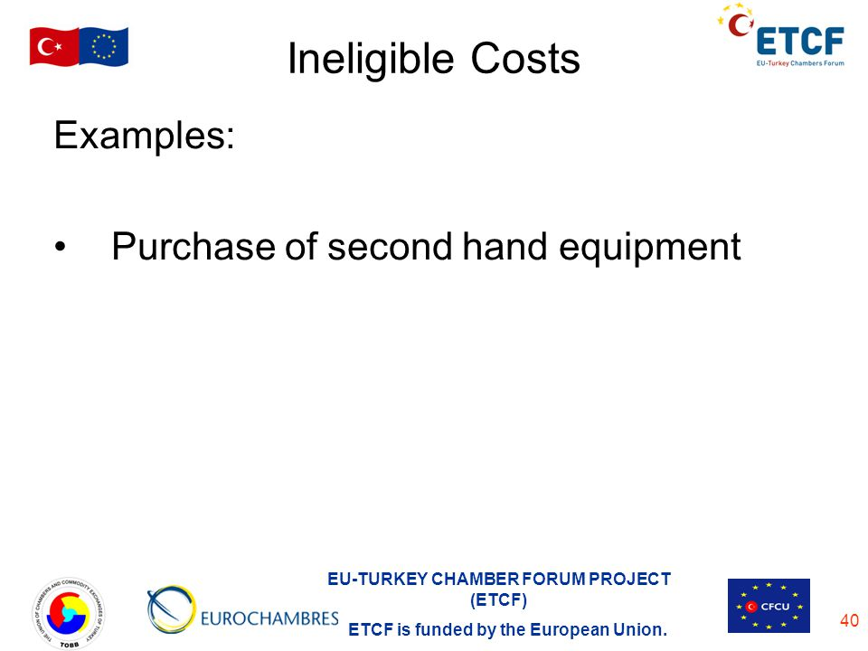 Ineligible Costs Examples: Purchase of second hand equipment