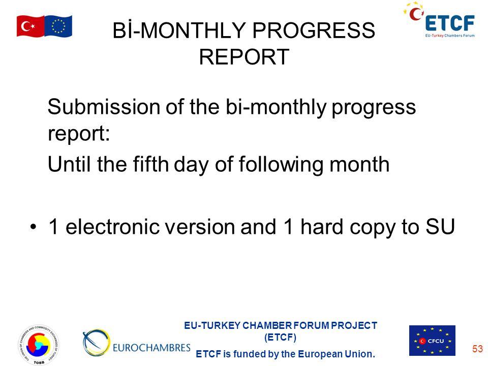 Bİ-MONTHLY PROGRESS REPORT