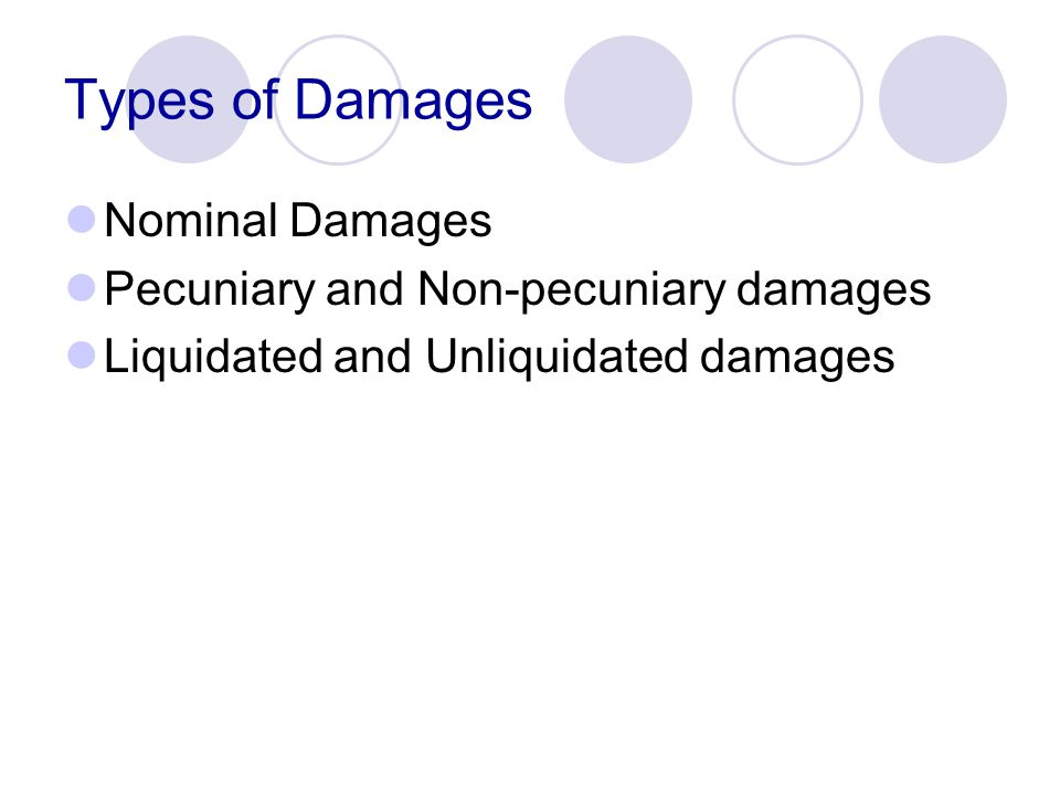 Types of Damages Nominal Damages Pecuniary and Non-pecuniary damages