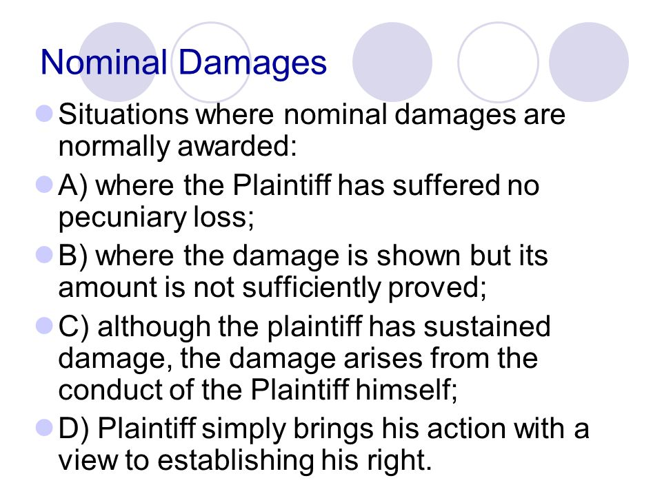 Nominal Damages Situations where nominal damages are normally awarded: