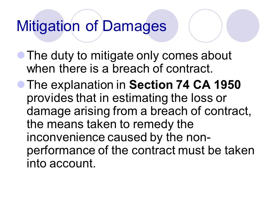 Mitigation of Damages The duty to mitigate only comes about when there is a breach of contract.