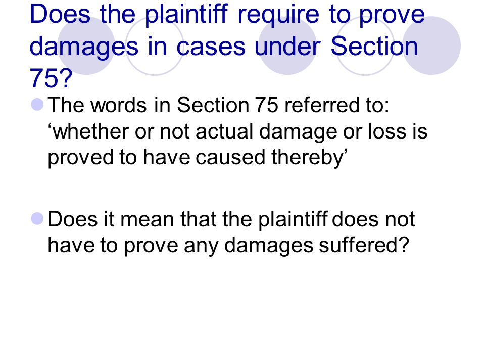 Does the plaintiff require to prove damages in cases under Section 75