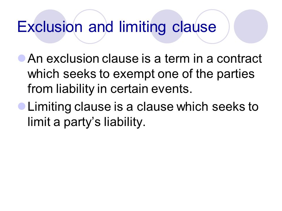 Exclusion and limiting clause