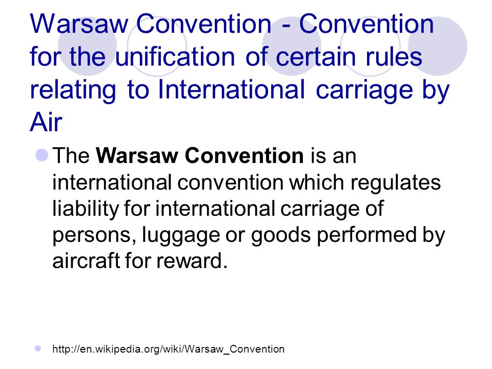Warsaw Convention - Convention for the unification of certain rules relating to International carriage by Air