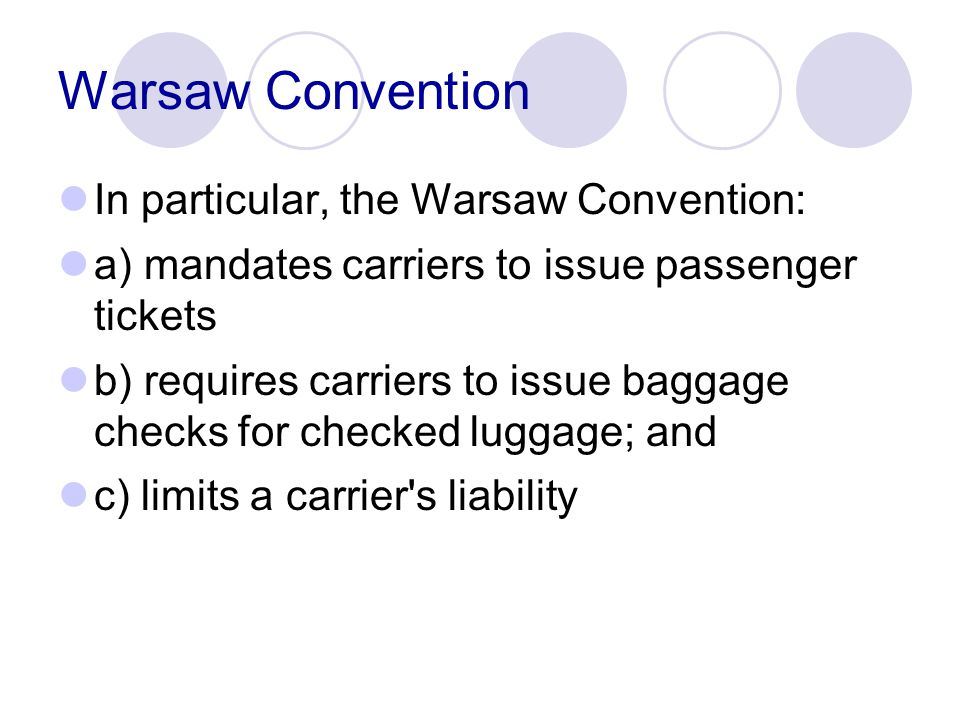 Warsaw Convention In particular, the Warsaw Convention:
