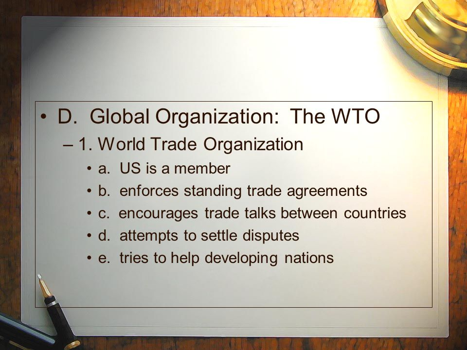 D. Global Organization: The WTO