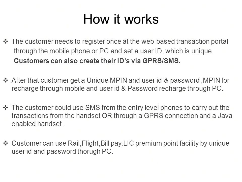 How it works The customer needs to register once at the web-based transaction portal.