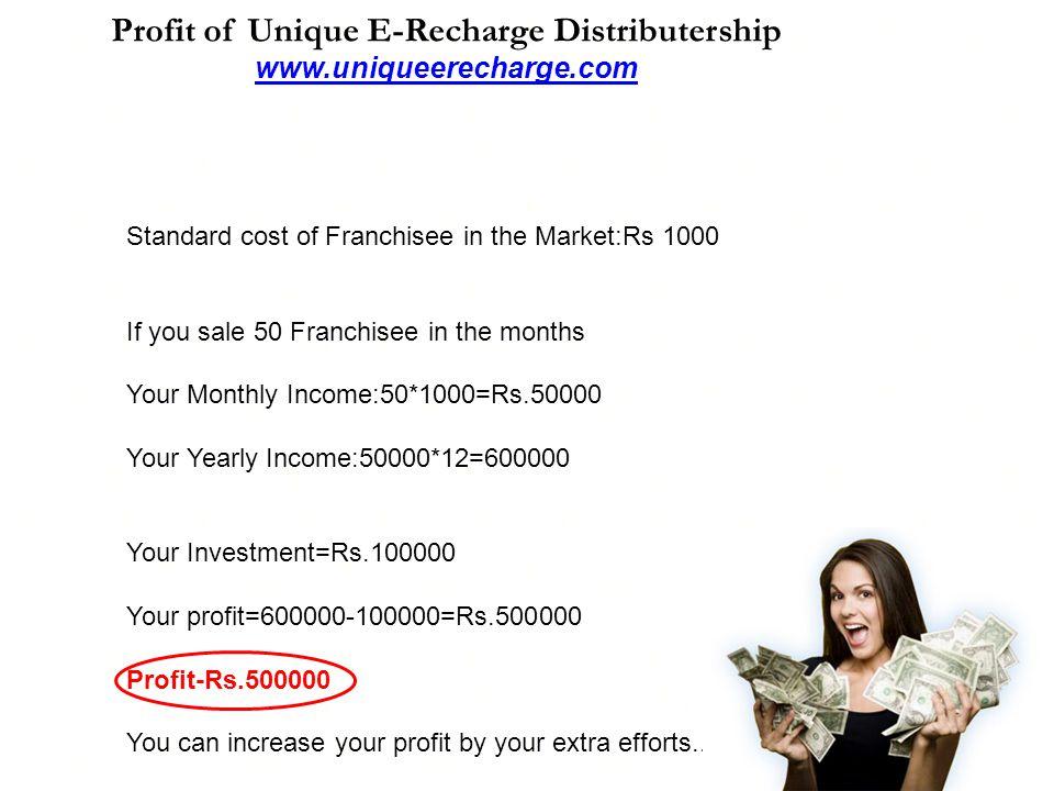 Profit of Unique E-Recharge Distributership www.uniqueerecharge.com