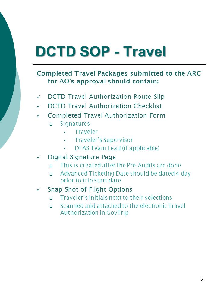 DCTD SOP - Travel Completed Travel Packages submitted to the ARC for AO's approval should contain: DCTD Travel Authorization Route Slip.